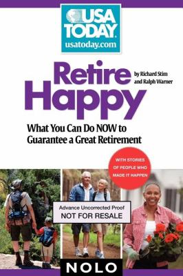 Cover image for Retire happy : what you can do now to guarantee a great retirement