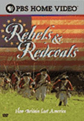 Cover image for Rebels & red coats how Britain lost America