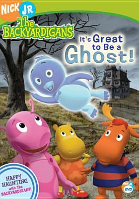 Cover image for The backyardigans. It's great to be a ghost!