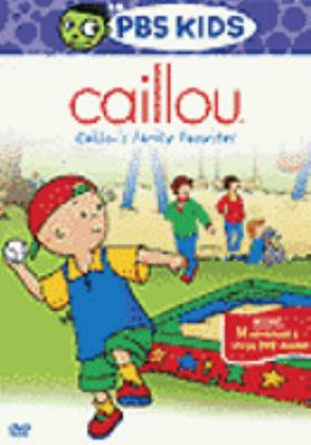 Cover image for Caillou. Caillou's family favorites