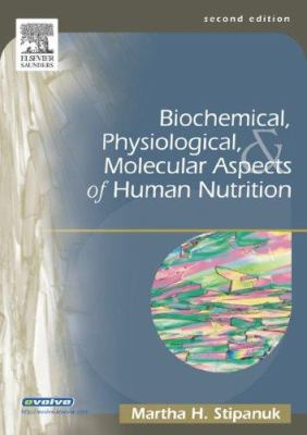 Cover image for Biochemical, physiological, & molecular aspects of human nutrition