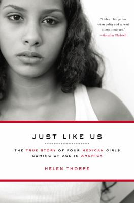 Cover image for Just like us : the true story of four Mexican girls coming of age in America