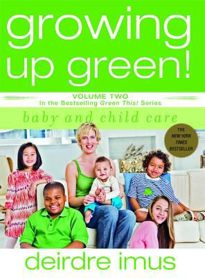 Cover image for Growing up green : baby and child care