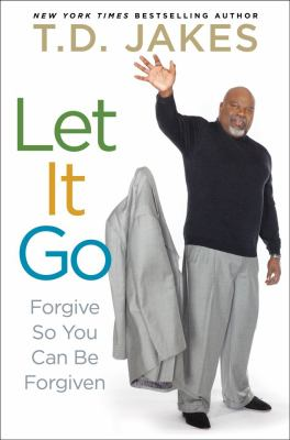 Cover image for Let it go : forgive so you can be forgiven