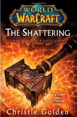 Cover image for The shattering : prelude to Cataclysm