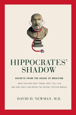 Cover image for Hippocrates' shadow : secrets from the house of medicine