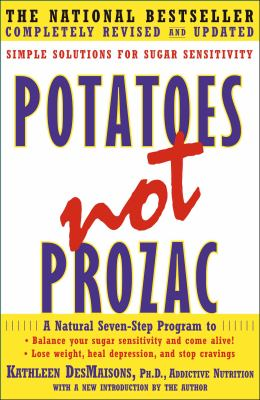 Cover image for Potatoes not Prozac : simple solutions for sugar sensitivity