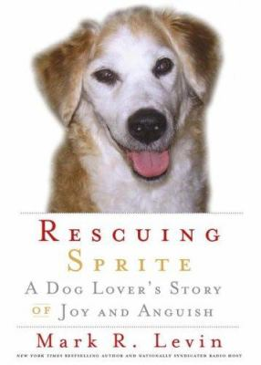 Cover image for Rescuing Sprite : a dog lover's story of joy and anguish