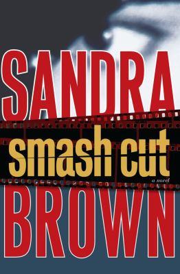 Cover image for Smash cut : a novel