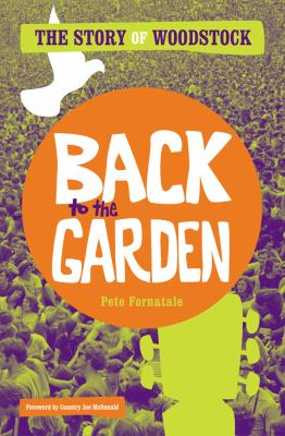 Cover image for Back to the garden : the story of Woodstock