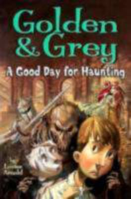 Cover image for Golden & Grey : a good day for haunting