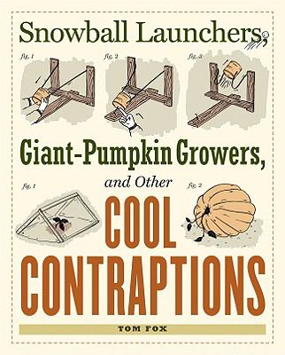 Cover image for Snowball launchers, giant-pumpkin growers, and other cool contraptions