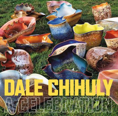 Cover image for Dale Chihuly : a celebration