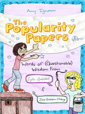 Cover image for The popularity papers : words of (questionable) wisdom from Lydia Goldblatt & Julie Graham-Chang