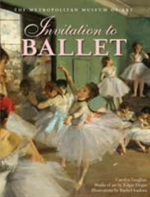 Cover image for Invitation to ballet : a celebration of dance and degas