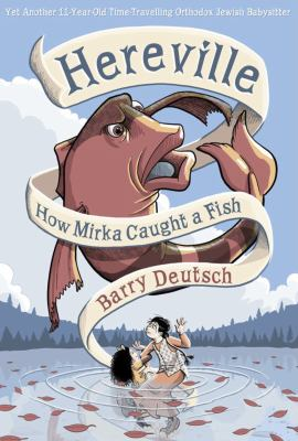 Cover image for Hereville : how Mirka caught a fish