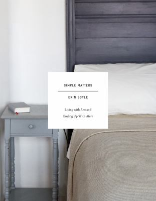Cover image for Simple matters : living with less and ending up with more