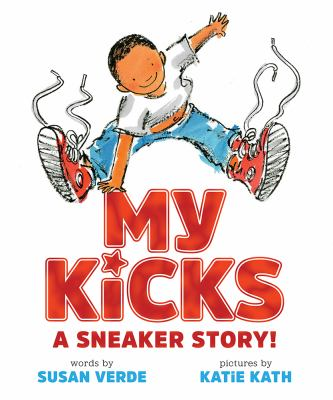 Cover image for My kicks : a sneaker story!