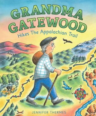 Cover image for Grandma Gatewood hikes the Appalachian trail
