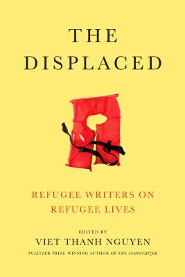 Cover image for The displaced : refugee writers on refugee lives