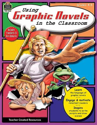 Cover image for Using graphic novels in the classroom : grades 4-8