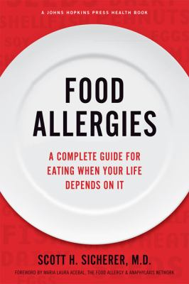 Cover image for Food allergies : a complete guide for eating when your life depends on it