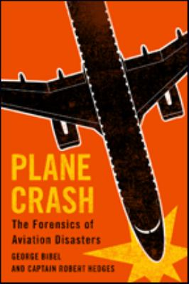 Cover image for Plane crash : the forensics of aviation disasters