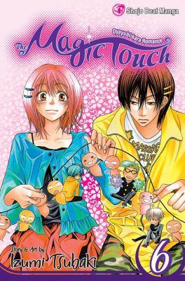 Cover image for The magic touch. Vol. 6 : oyayubikara romance