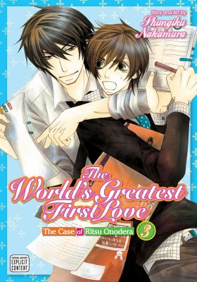 Cover image for The world's greatest first love : the case of Ritsu Onodera. Volume 3