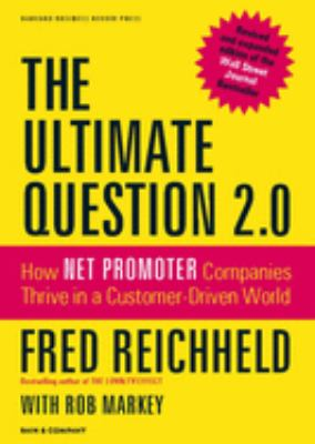 Cover image for The ultimate question 2.0 : how net promoter companies thrive in a customer-driven world