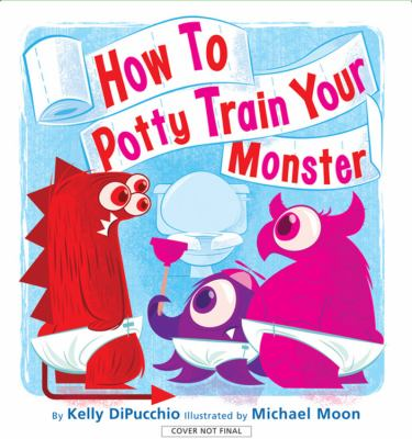 Cover image for How to potty train your monster