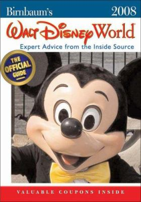 Cover image for Birnbaum's Walt Disney World, 2008 : expert advice from the inside source : the official guide.