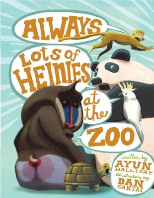 Cover image for Always lots of heinies at the zoo