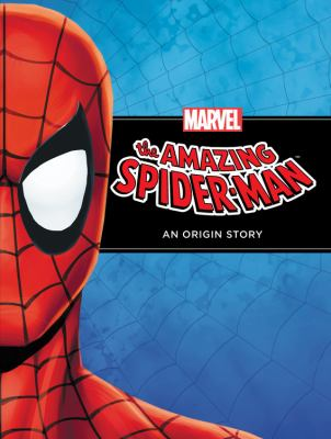 Cover image for The amazing Spider-Man : an origin story