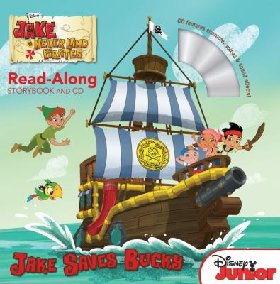 Cover image for Jake and the Never Land Pirates. Jake saves Bucky read-along storybook and CD