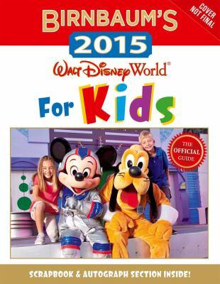 Cover image for Birnbaum's 2015 Walt Disney World for kids