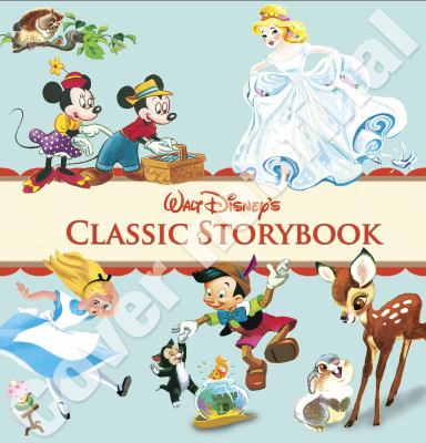 Cover image for Walt Disney's classic storybook.