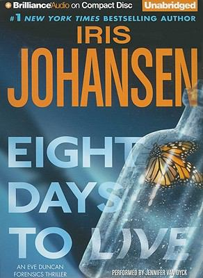 Cover image for Eight days to live an Eve Duncan forensics thriller