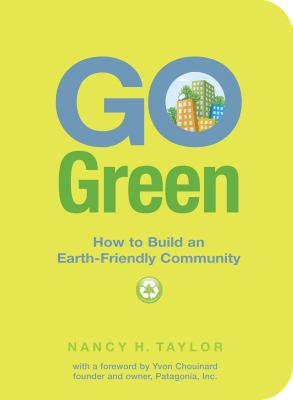Cover image for Go green : how to build an earth-friendly community