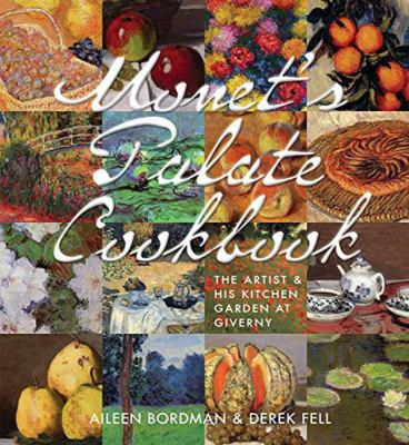 Cover image for Monet's palate cookbook : the artist & his kitchen garden at Giverny
