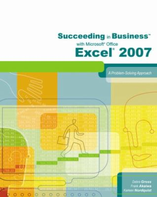 Cover image for Succeeding in business with Microsoft Office Excel 2007 : a problem-solving approach