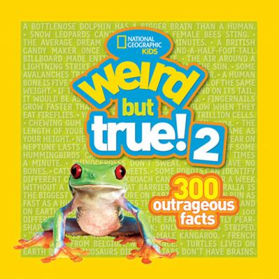 Cover image for Weird but true! 2 : 300 outrageous facts.