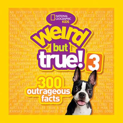 Cover image for Weird but true! 3 : 300 outrageous facts.