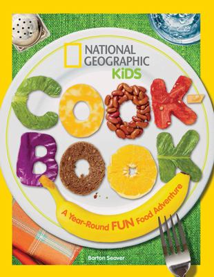 Cover image for National Geographic kids cookbook : a year-round fun food adventure