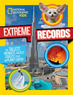 Cover image for Extreme records : the tallest, weirdest, fastest, coolest stuff on planet earth!