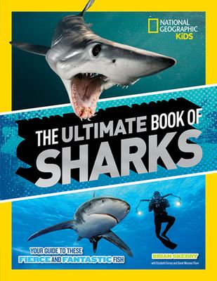 Cover image for The ultimate book of sharks : your guide to these fierce and fantastic fish
