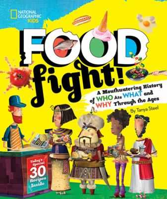 Cover image for Food fight!: a mouthwatering history of who ate what and why through the ages