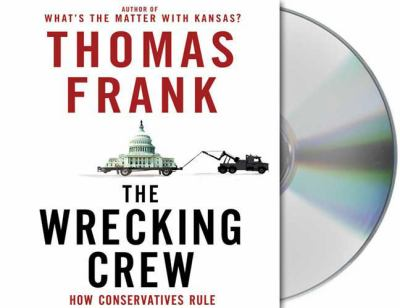 Cover image for The wrecking crew [how conservatives rule]