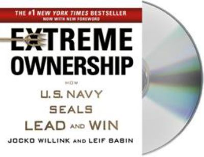 Cover image for Extreme ownership : how the U.S. Navy SEALs lead and win