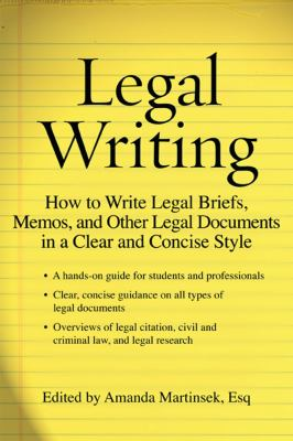 Cover image for Legal writing : how to write legal briefs, memos, and other legal documents in a clear and concise style